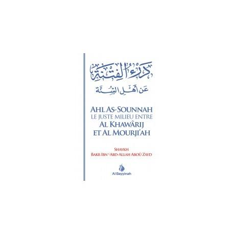 Ahl as-sounnah le juste milieu entre al khawarij et al murji'a- bakr abou zayd