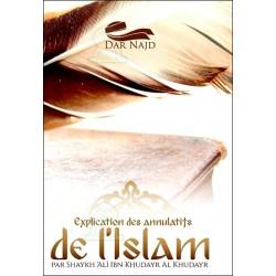 Explications des annulatifs de l'islam - 'Ali ibn khudayr al khudayr