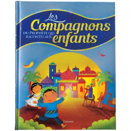 Les compagnons du prophete racontés aux enfants