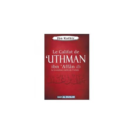Le califat de uthman ibn affan - troisième  calife de l'islam