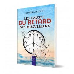 Les causes du retard des musulmans - chakib arsalan