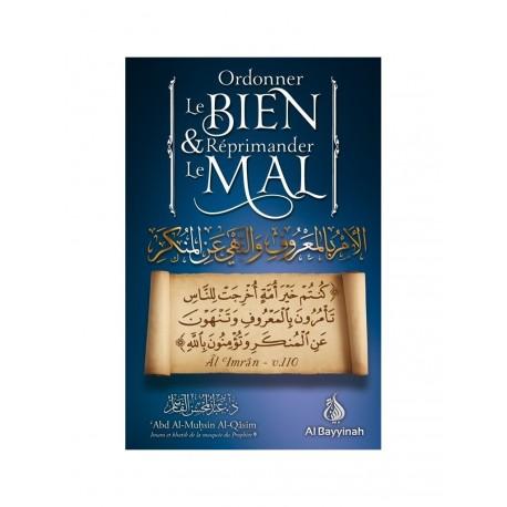 Ordonner le bien et réprimander le mal - abd al mouhsin al qassim
