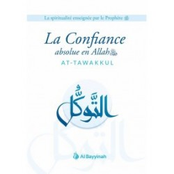 La Confiance absolue en Allah - At Tawakkul
