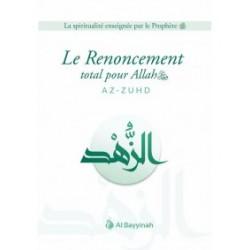 Le Renoncement total pour Allah - Az Zuhd