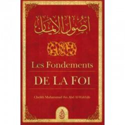 Les fondements de la Foi - Mohamed Ibn Abd Al-Wahhab