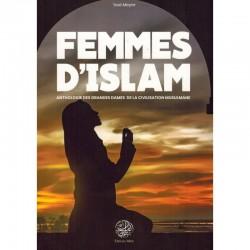 Femmes d'Islam - Anthologie des Grandes Dames de la Civilisation Musulmane - 'Issâ Meyer -