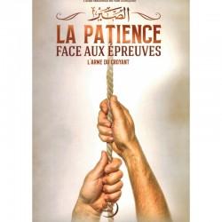 La Patience Remède Face aux Épreuves - L'Arme du Croyant - Shaykh ibn Al-'Uthaymin - Editions Imaany