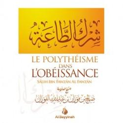 LE POLYTHEISME DANS L'OBEISSANCE  - AL FAWZEN