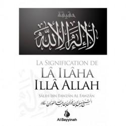 LA SIGNIFICATION DE LA ILAHA ILLA ALLAH - AL FAWZEN-