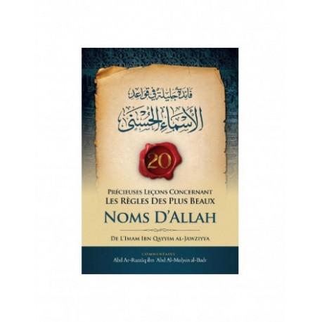 20 Précieuses Leçons Concernant Les Règles Des Plus Beaux Noms D'Allah
