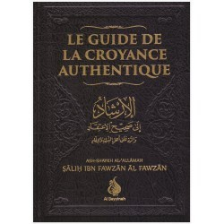 GUIDE DE LA CROYANCE AUTHENTIQUE - AL FAWZAN
