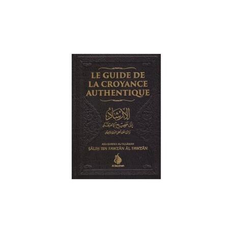 GUIDE DE LA CROYANCE AUTHENTIQUE - AL FAWZAN