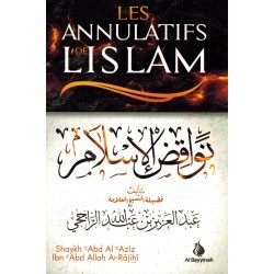 Les annulatifs de l'Islam - abd al aziz ar-rajihi